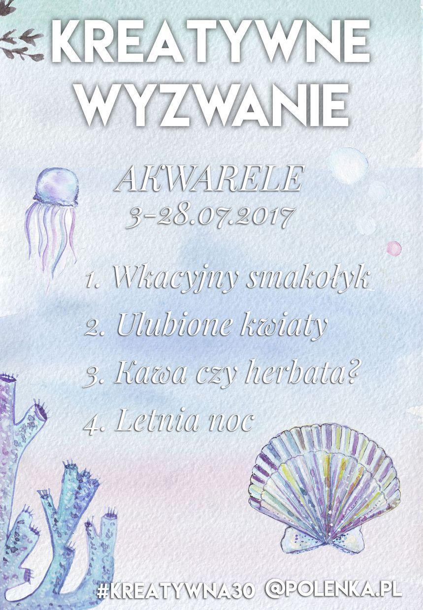 Kreatywna 30! Akwarelowe wyzwanie na lipiec | Polenka.pl